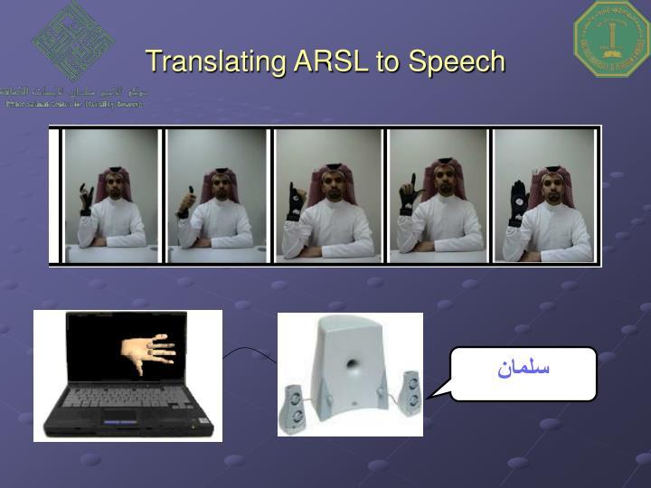 Translating ARSL to Speech