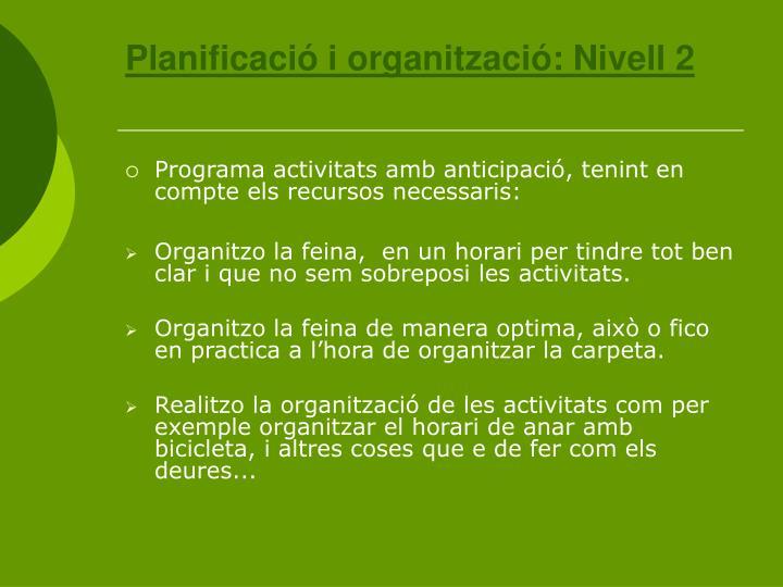 Planificació i organització: Nivell 2