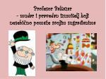 profesor baltazar mudar i pravedan izumitelj koji nesebi no poma e svojim sugra anima