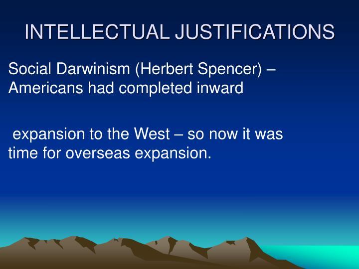 Social Darwinism (Herbert Spencer) –Americans had completed inward