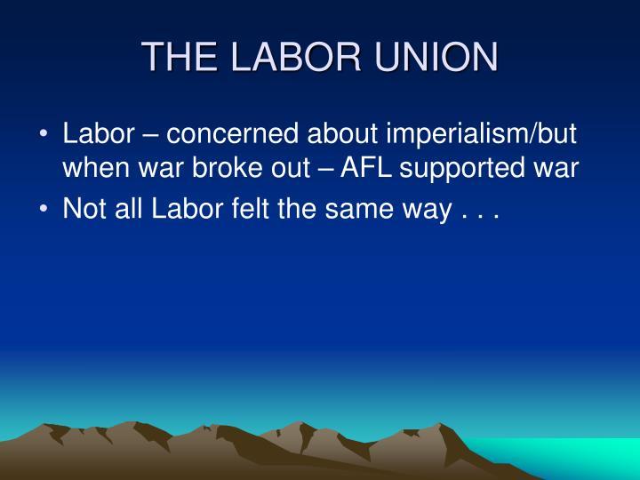 THE LABOR UNION