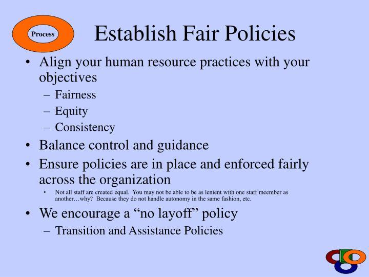 Establish Fair Policies