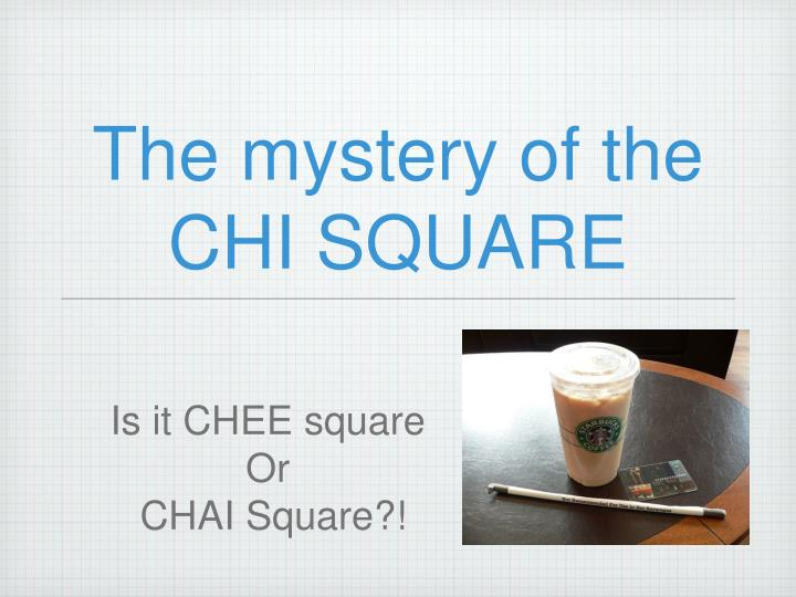 the mystery of the chi square n.
