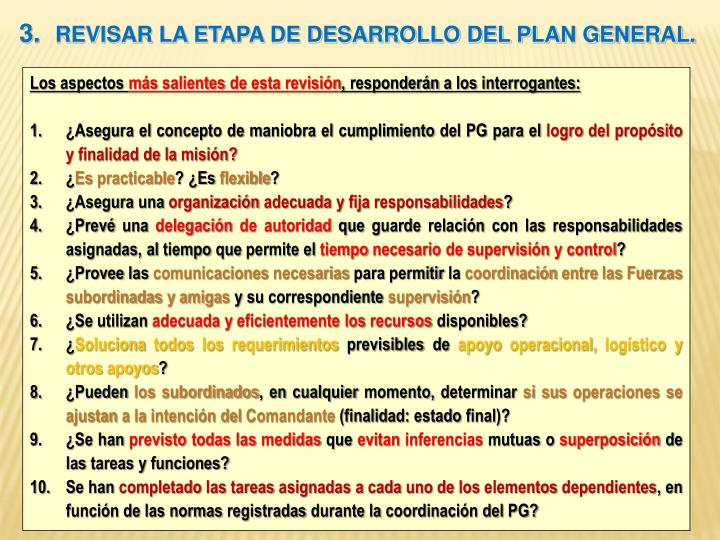 Revisar la etapa de desarrollo del plan general.