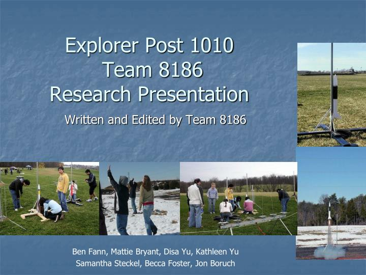 Explorer post 1010 team 8186 research presentation