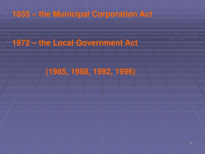 1835 – the Municipal Corporation Act