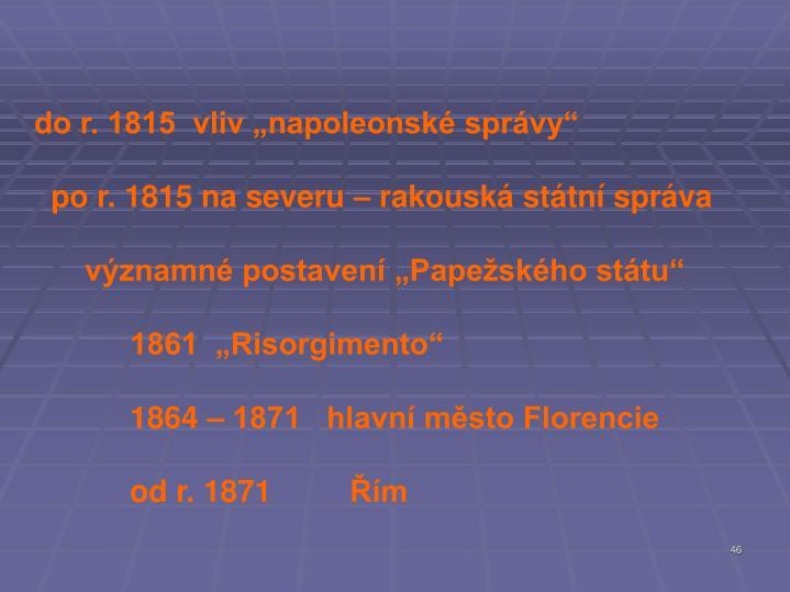 """do r. 1815  vliv """"napoleonské správy"""""""