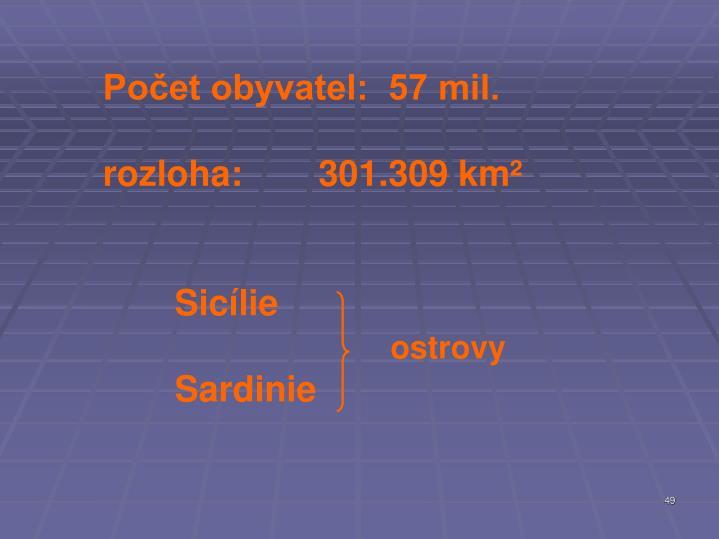 Počet obyvatel:  57 mil.