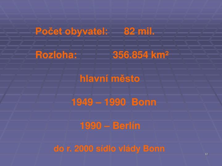 Počet obyvatel:82 mil.