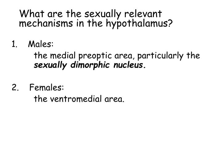 What are the sexually relevant mechanisms in the hypothalamus?