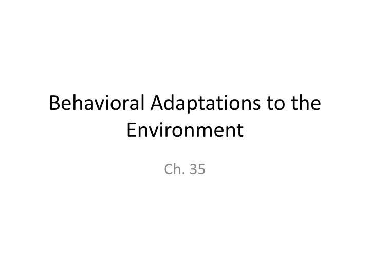 behavioral adaptations to the environment n.