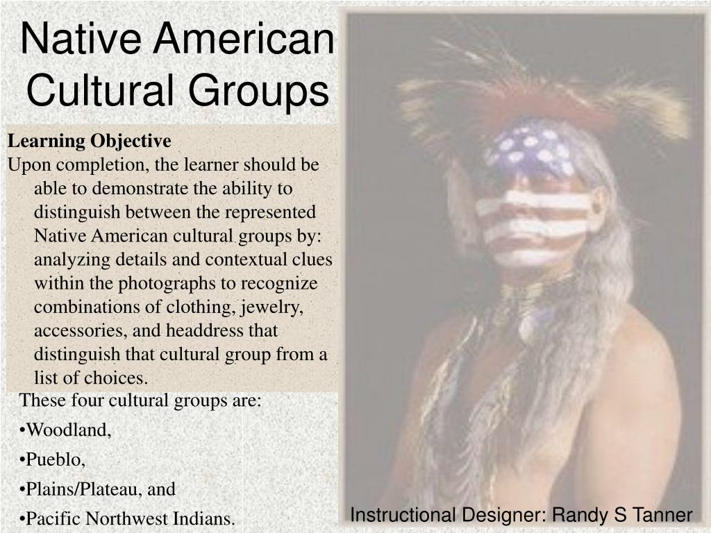 Ppt Native American Cultural Groups Powerpoint Presentation Id