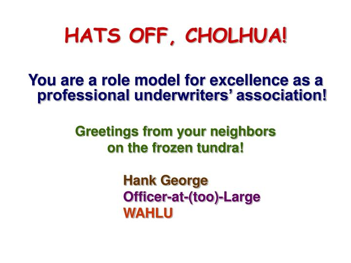 HATS OFF, CHOLHUA!