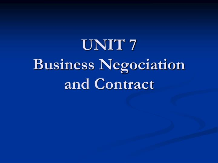 unit 7 business negociation and contract n.