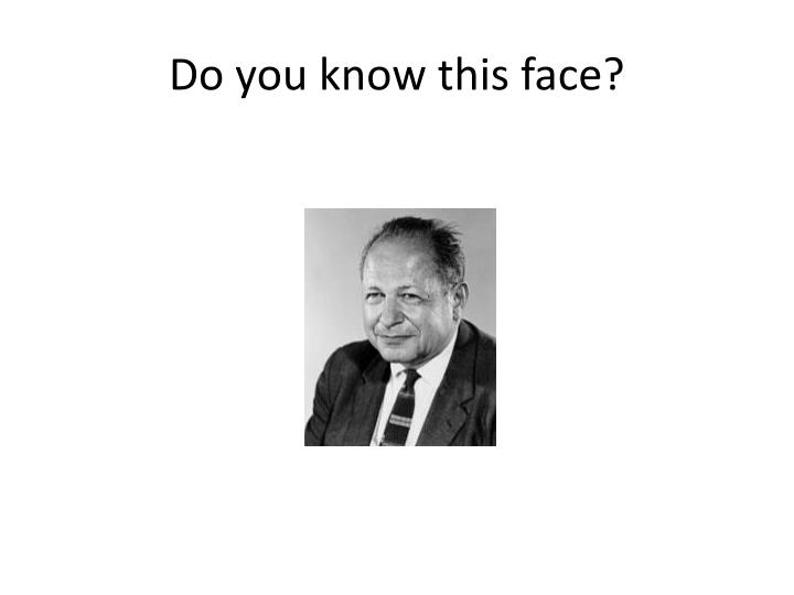 Do you know this face