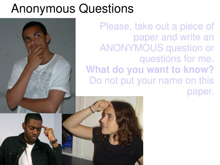 Anonymous Questions