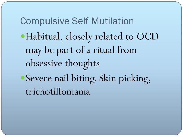 Compulsive Self Mutilation