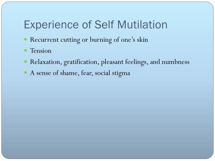 Experience of Self Mutilation