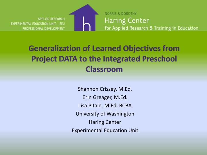 generalization of learned objectives from project data to the integrated preschool classroom n.