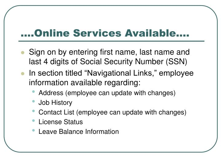 .…Online Services Available….