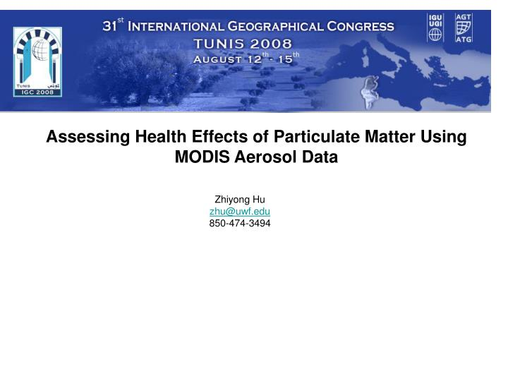 Assessing health effects of particulate matter using modis aerosol data
