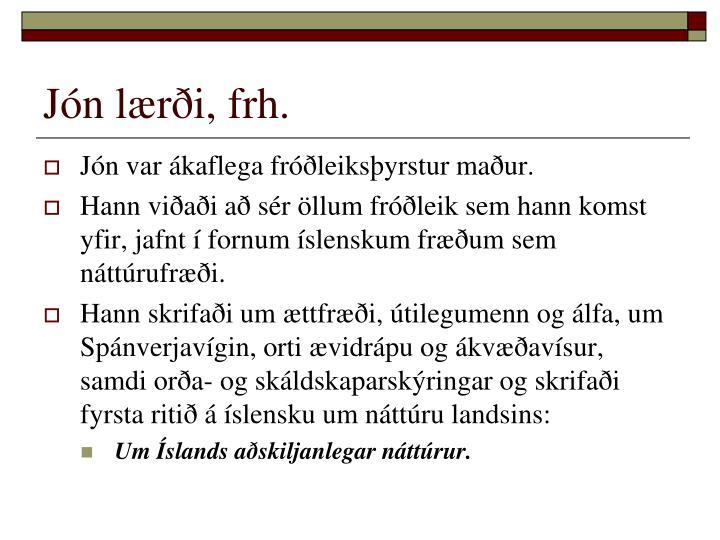 Jón lærði, frh.