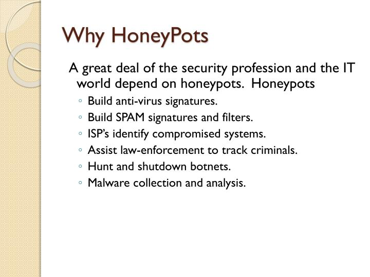 Why honeypots