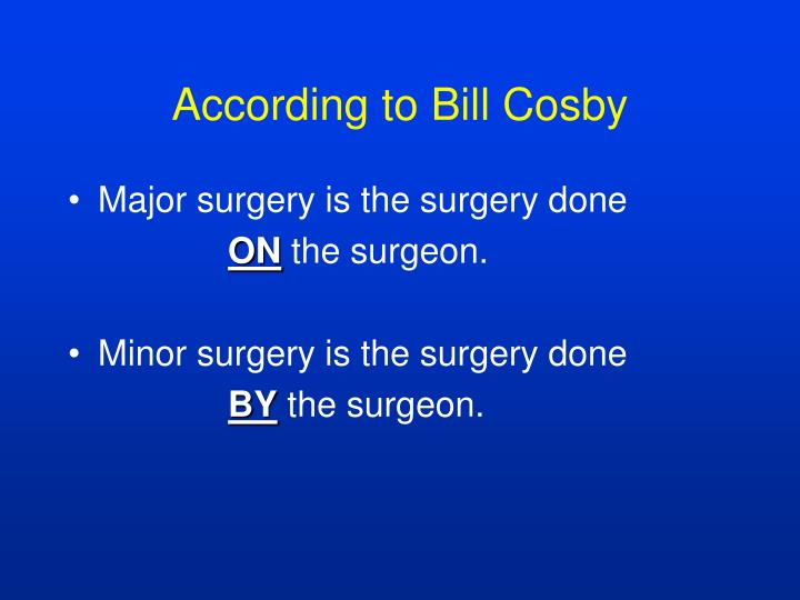 According to Bill Cosby