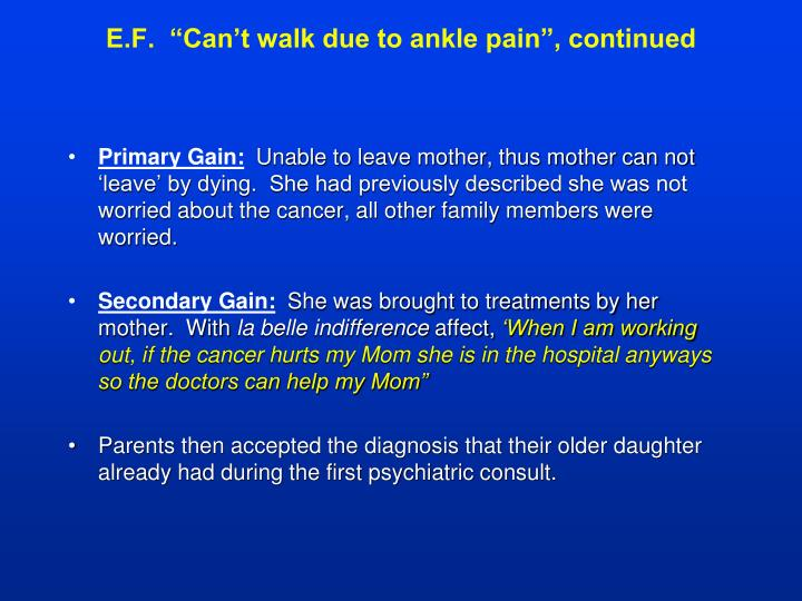 """E.F.  """"Can't walk due to ankle pain"""", continued"""
