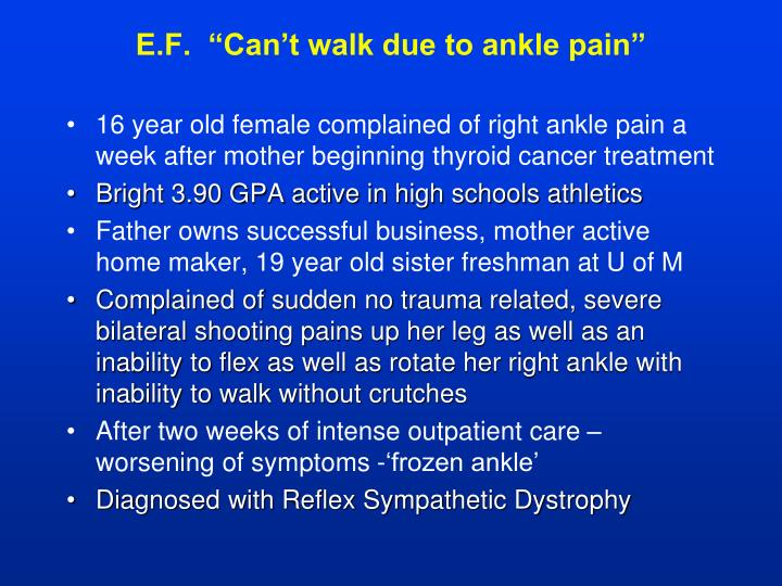 """E.F.  """"Can't walk due to ankle pain"""""""