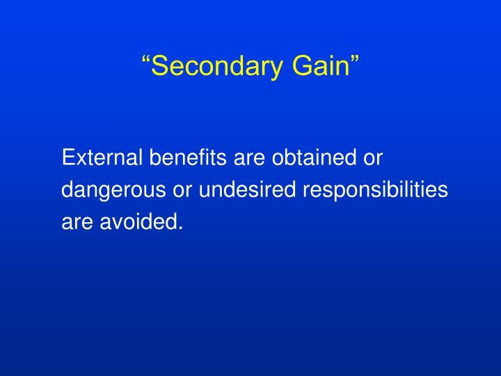 """Secondary Gain"""