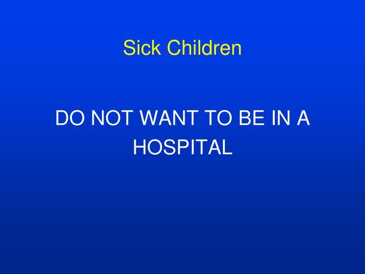Sick Children