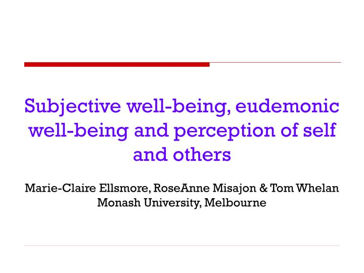 Subjective well-being, eudemonic well-being and perception of self and others