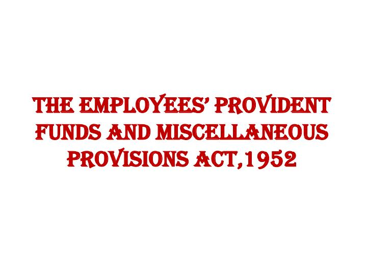 the employees provident funds and miscellaneous provisions act 1952 n.