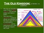the old kingdom 2 700 b c to 2 200 b c