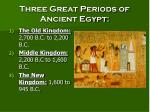 three great periods of ancient egypt