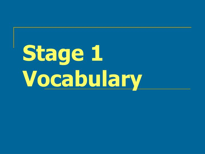 stage 1 vocabulary n.