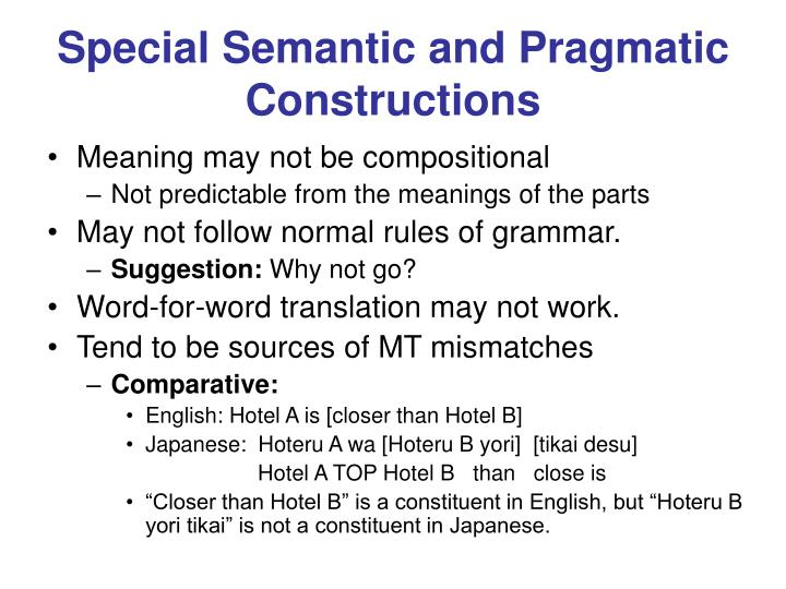 Special Semantic and Pragmatic Constructions