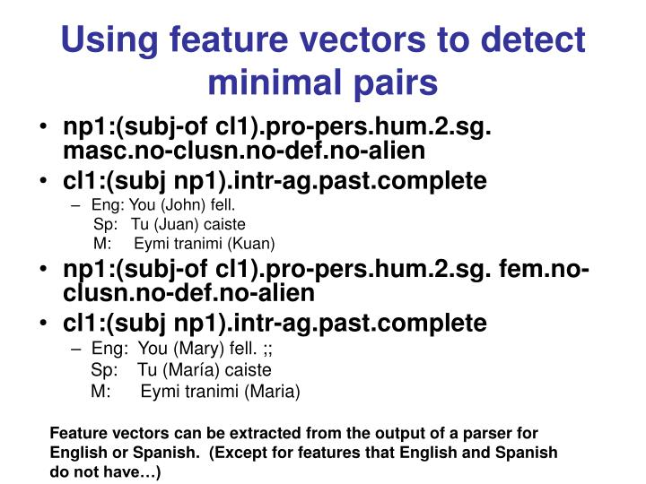 Using feature vectors to detect minimal pairs