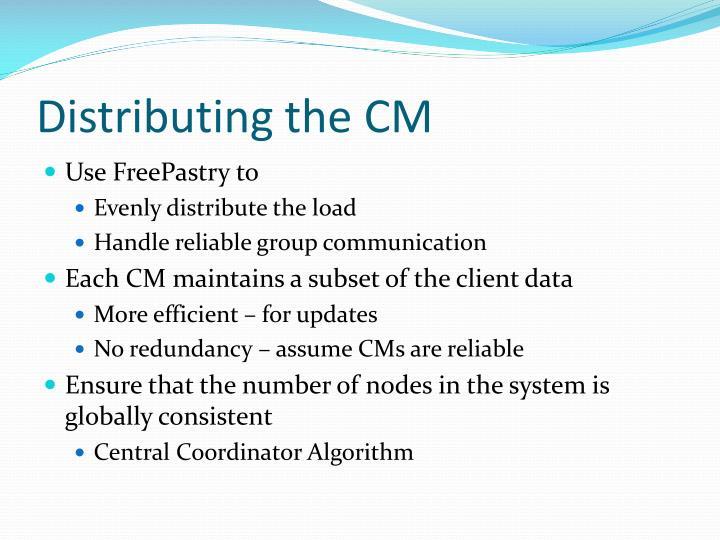 Distributing the CM