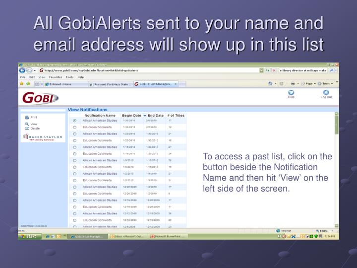 All GobiAlerts sent to your name and email address will show up in this list