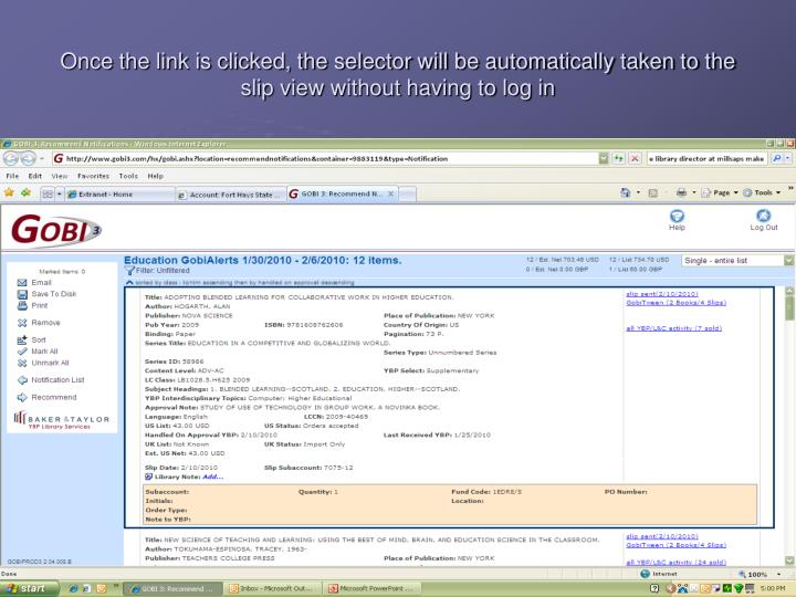 Once the link is clicked, the selector will be automatically taken to the slip view without having t...