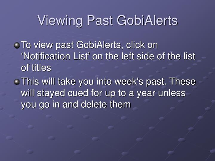 Viewing Past GobiAlerts