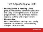 two approaches to exit