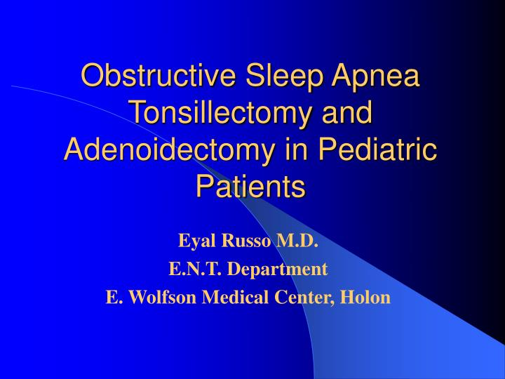 obstructive sleep apnea tonsillectomy and adenoidectomy in pediatric patients n.