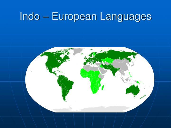 Indo – European Languages