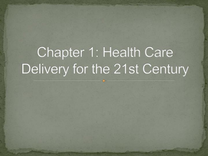 chapter 1 health care delivery for the 21st century n.