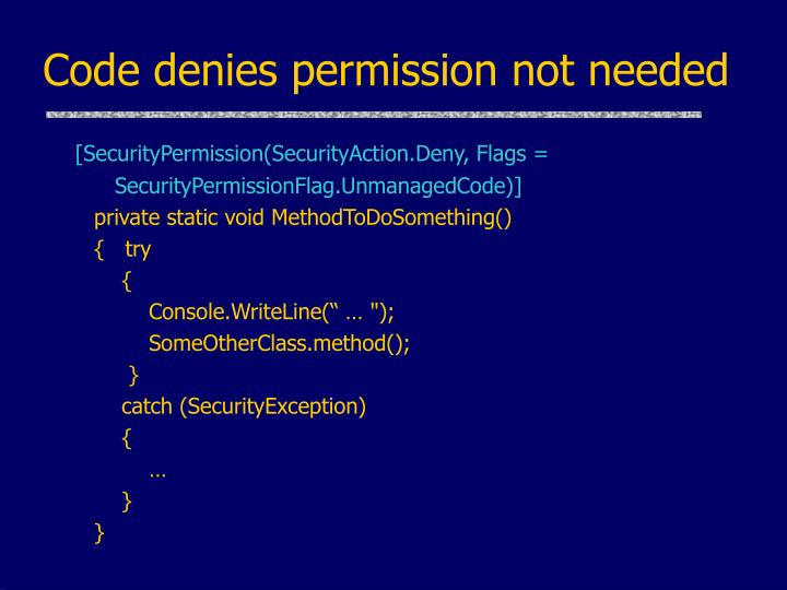 Code denies permission not needed