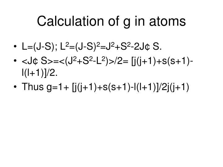 Calculation of g in atoms
