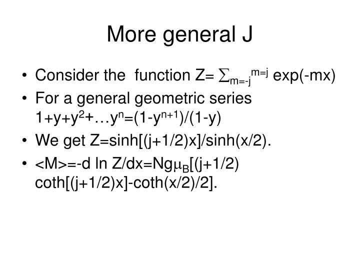 More general J
